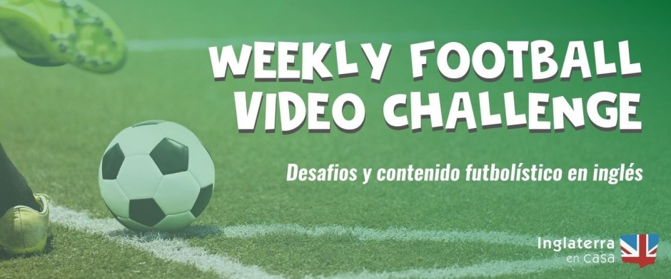 WEEKLY FOOTBALL VIDEO CHALLENGE